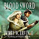 Blood Sword: A First Civilization's Legacy Novel Audiobook by Terry W. Ervin II Narrated by Michael Slusser