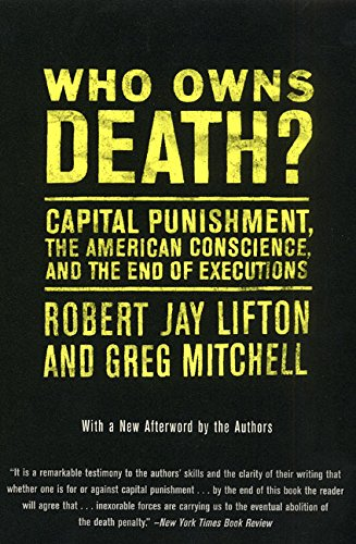 Who Owns Death? Capital Punishment, the American Conscience, and the End of Executions