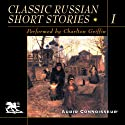 Classic Russian Short Stories, Volume 1 (       UNABRIDGED) by Alexander Pushkin, Nikolai Gogol, Ivan Turgenev, Fyodor Dostoyevsky Narrated by Charlton Griffin