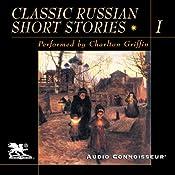 Classic Russian Short Stories, Volume 1 | [Alexander Pushkin, Nikolai Gogol, Ivan Turgenev, Fyodor Dostoyevsky]