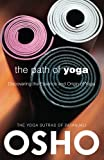 The Path of Yoga: Discovering the Essence and Origin of Yoga (OSHO Classics) (0918963095) by Osho