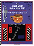 img - for 48 Razor-Sharp 12-Bar Blues Riffs for Swing Bands and Blues Bands: B Flat Instruments Edition (Red Dog Music Books Razor-Sharp Blues Series) book / textbook / text book