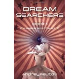Dream Searchers: The Seekers of the Spirit: 1by Andrey Reutov
