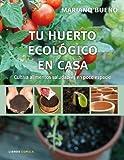 Tu huerto ecológico en casa editado por Cupula (libros cupula)