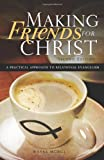img - for Making Friends for Christ: A Practical Approach to Relational Evangelism book / textbook / text book
