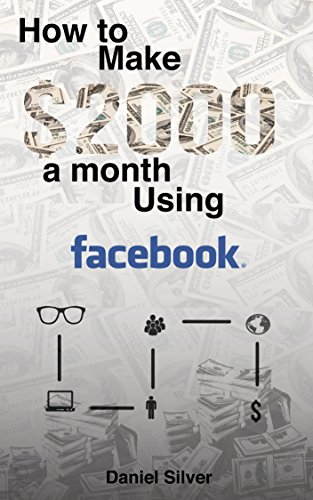 Make $2000 a month with Facebook: How to Create a stable Passive Income using Facebook in Weeks.