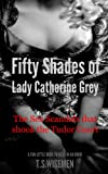 img - for Fifty Shades of Lady Catherine Grey: The sex scandals that shook the Tudor court book / textbook / text book