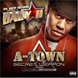 Baby D A-Town Secret Weapon [Us Import]
