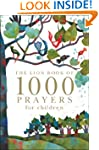 The Lion Book of 1000 Prayers for Chi...