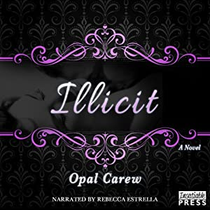 Illicit: A Novel | [Opal Carew]