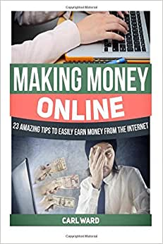 Downloads Making money online: 23 Amazing Tips to Easily Earn Money From the Internet (Money Making, Money Making ideas, Money Making books) ebook