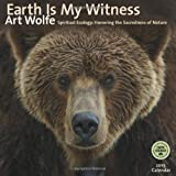 Earth is My Witness: Spiritual Ecology - Honoring the Sacredness of Nature 2015 Wall Calendar