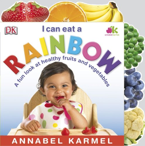 I Can Eat a Rainbow: A Fun Look at Healthy Fruits and Vegetables