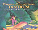 img - for The Chocolate-Covered-Cookie Tantrum book / textbook / text book