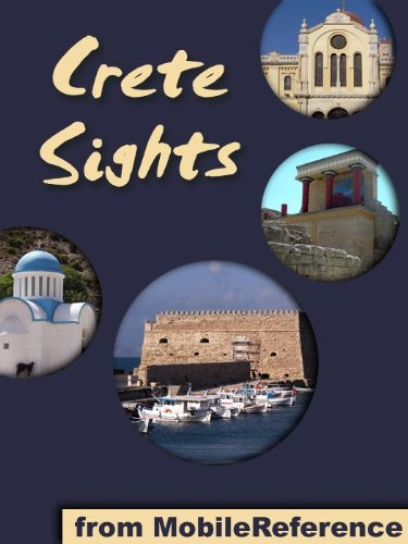 Crete Sights 2011: a travel guide to the top 20 attractions and beaches in Crete, Greece (Mobi Sights)