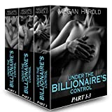 Boxed Set: Under the Billionaires Control Part 1-3: Falling for a Billionaire