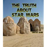 The Truth About Star Wars (Star Wars Episode IV & The Hidden Fortress of Akira Kurosawa)