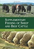 Supplementary Feeding of Sheep and Beef Cattle (0643092765) by David Hinton
