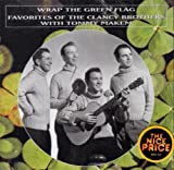 Tommy Clancy Brothers^Makem Wrap the Green Flag: Favorites of the Clancy Brothers with Tommy Makem