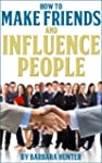 How To Make Friends And Influence Peo...
