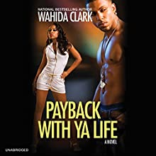 Payback with Ya Life (       UNABRIDGED) by Wahida Clark Narrated by Bessie Lee
