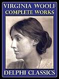 Complete Works of Virginia Woolf (Illustrated)