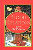 Blood Relations (Torie O'Shea Mysteries, No. 6) (1574905074) by MacPherson, Rett