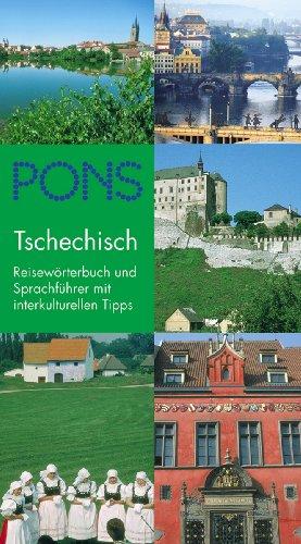 PONS Reisewörterbuch Tschechisch: Reiseführer und Sprachführer mit interkulturellen Tipps