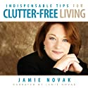 Indispensable Tips for Clutter-Free Living: A Collection to Have More Time Today! (       UNABRIDGED) by Jamie Novak Narrated by Jamie Novak