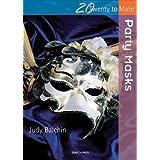Party Masks (Twenty to Make)by Judy Balchin
