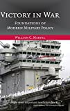 Book cover for Victory in War: Foundations of Modern Military Policy