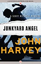 Junkyard Angel (the Scott Mitchell Mysteries)