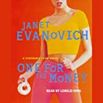 One for the Money (       ABRIDGED) by Janet Evanovich Narrated by Lorelei King