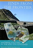 img - for Finds from the Frontier: Material Culture in the 4th-5th Centuries (CBA Research Report) book / textbook / text book