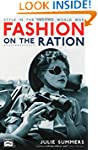 Fashion on the Ration: Style in the S...