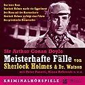 Meisterhafte Fälle von Sherlock Holmes & Dr. Watson Hörspiel von Arthur Conan Doyle Gesprochen von: Peter Pasetti, Klaus Behrendt