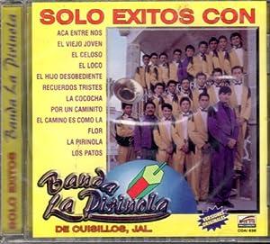 Solo Exitos Con: Banda La Pirinola