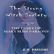 The Strong Witch Society: The Diary of Mary Bliss Parsons, Book 1 | [D.H. Parsons]