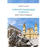 "Italienische Spazierg�nge in M�nchen - Band 1: Florenz Venedig Romvon ""Daniela Crescenzio"""