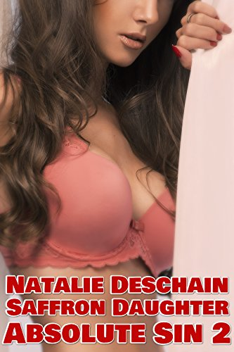 Natalie Deschain - Absolute Sin 2: A Taboo Erotica Collection