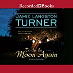 To See the Moon Again | Jamie Langston Turner