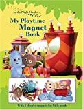 In The Night Garden: My Playtime Magnet Book BBC Books