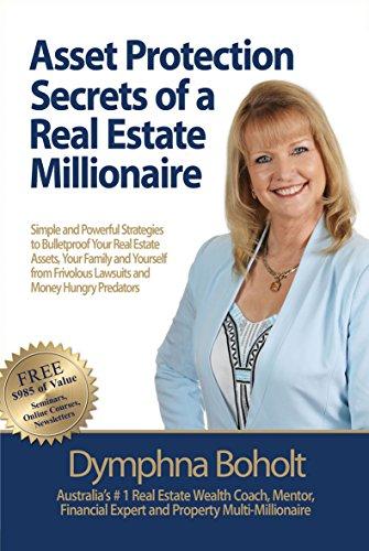 Asset Protection Secrets of a Real Estate Millionaire, by Dymphna Boholt