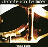 Time Bomb by Demolition Hammer (2011-08-09)