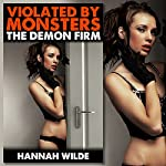Violated by Monsters: The Demon Firm | Hannah Wilde