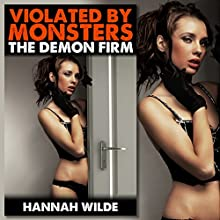 Violated by Monsters: The Demon Firm (       UNABRIDGED) by Hannah Wilde Narrated by Hannah Wilde