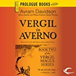 Vergil in Averno: Vergil Magus, Book 2 (       UNABRIDGED) by Avram Davidson Narrated by Robert Blumenfeld