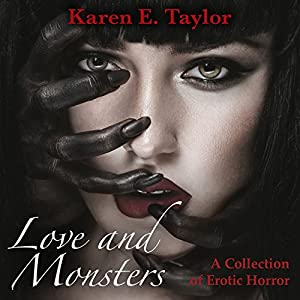Love and Monsters: A Collection of Erotic Horror Audiobook