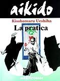 Aikido. La pratica (8827201912) by Kisshomaru Ueshiba