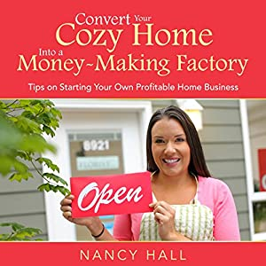 Convert Your Cozy Home into a Money-Making Factory Audiobook